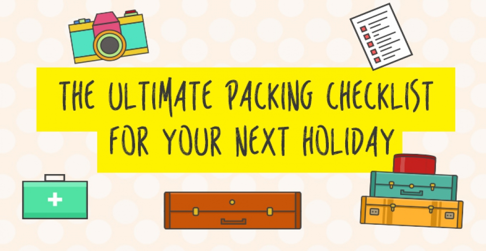 The ultimate packing checklist for your next holiday